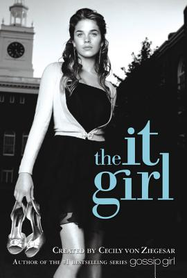 The It Girl (It Girl #1), von Ziegesar, Cecily