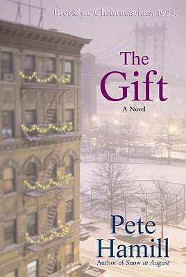 The Gift: A Novel, Hamill, Pete