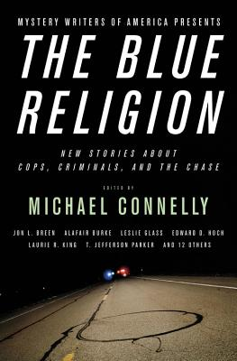 Image for Mystery Writers of America Presents The Blue Religion: New Stories about Cops, Criminals, and the Chase