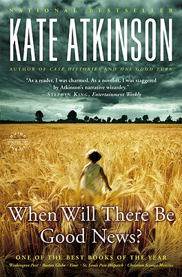 When Will There Be Good News?: A Novel, Kate Atkinson