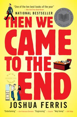 Then We Came to the End: A Novel, Joshua Ferris