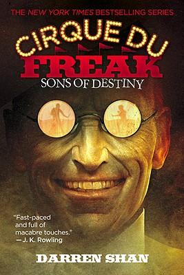 Sons of Destiny (Cirque Du Freak: The Saga of Darren Shan, Book 12, Darren Shan