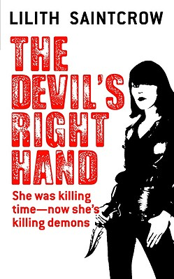 The Devil's Right Hand (Dante Valentine, Book 3), LILITH SAINTCROW
