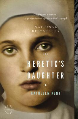 The Heretic's Daughter: A Novel, KATHLEEN KENT