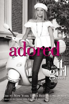 Adored (It Girl, Book 8), von Ziegesar, Cecily