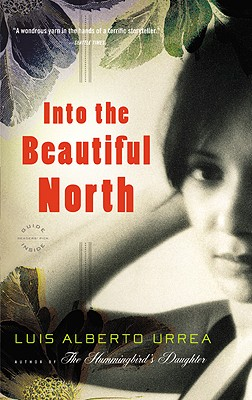 Into the Beautiful North: A Novel, Urrea, Luis Alberto