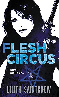 Flesh Circus (Jill Kismet book 4), Lilith Saintcrow