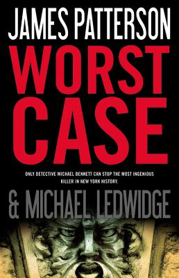 Worst Case (Michael Bennett), Patterson, James; Ledwidge, Michael