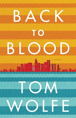 Back to Blood: A Novel, Wolfe, Tom