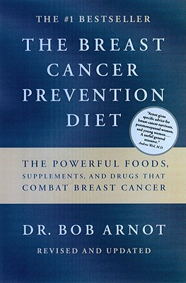 BREAST CANCER PREVENTION DIET, THE, ARNOT, BOB