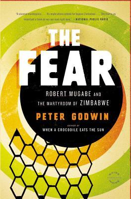 Image for Fear: Robert Mugabe and the Martydom of Zimbabwe
