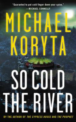So Cold the River, Michael Koryta