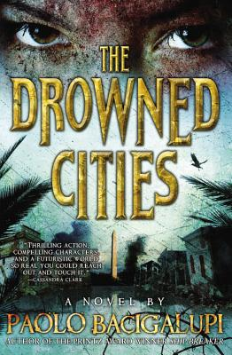 DROWNED CITIES, BACIGALUPI, PAOLO