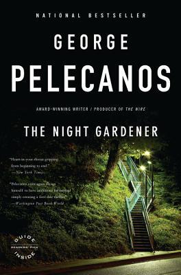 The Night Gardener, George Pelecanos