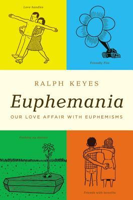Image for Euphemania: Our Love Affair with Euphemisms