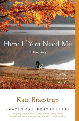 Here If You Need Me: A True Story, Braestrup, Kate