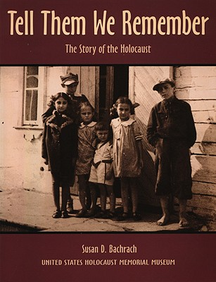 Image for Tell Them We Remember: The Story of the Holocaust