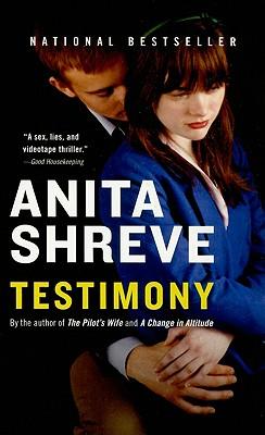 Testimony: A Novel, Shreve, Anita