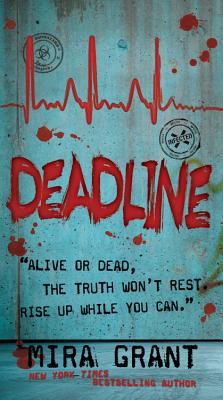 Deadline (Newsflesh), Mira Grant