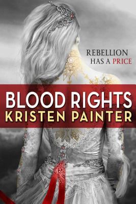 Blood Rights (House of Comarré), Kristen Painter