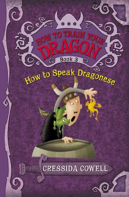 How to Train Your Dragon Book 3: How to Speak Dragonese, Cressida Cowell
