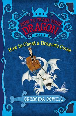 Image for How to Train Your Dragon: How to Cheat a Dragon's Curse (How to Train Your Dragon (4))