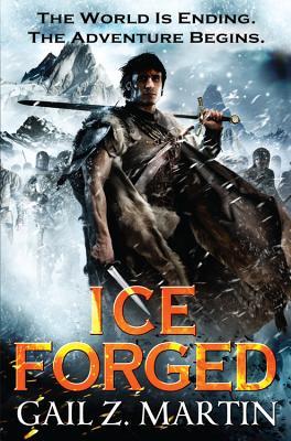 Ice Forged (The Ascendant Kingdoms Saga), Gail Z. Martin