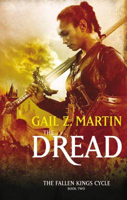 The Dread (The Fallen Kings Cycle #2), Gail Z. Martin