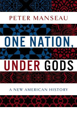 Image for One Nation, Under Gods: A New American History