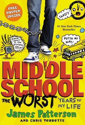 MIDDLE SCHOOL, THE WORST YEARS OF MY LIFE, PATTERSON, JAMES