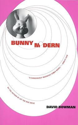 Bunny Modern, Bowman, David