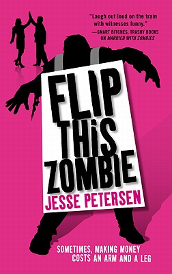 Flip this Zombie (Living with the Dead, Book 2), Jesse Petersen