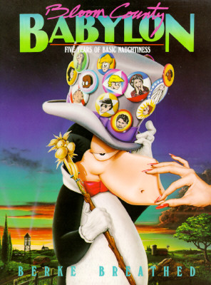 Bloom County Babylon: Five Years of Basic Naughtiness, Breathed, Berke