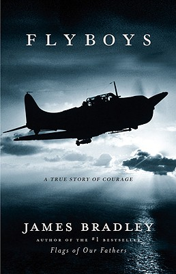 Flyboys: A True Story of Courage, Bradley, James