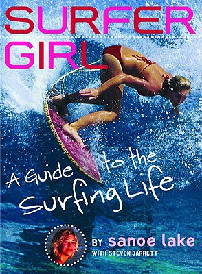 Image for SURFER GIRL : A GUIDE TO THE SURFING LIF