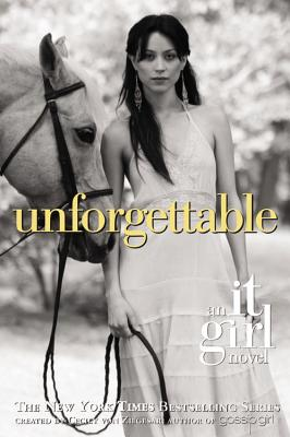 UNFORGETTABLE AN IT GIRL NOVEL, VON ZIEGESAR, CECILY