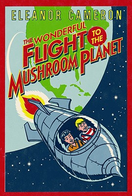 Image for The Wonderful Flight to the Mushroom Planet