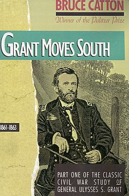 Image for Grant Moves South: 1861 - 1863