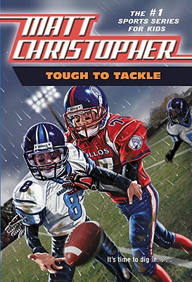 Tough to Tackle (Matt Christopher Sports Classics), Matt Christopher