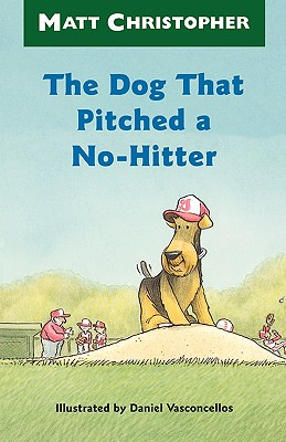 Image for The Dog That Pitched a No-Hitter (Matt Christopher Sports Readers)