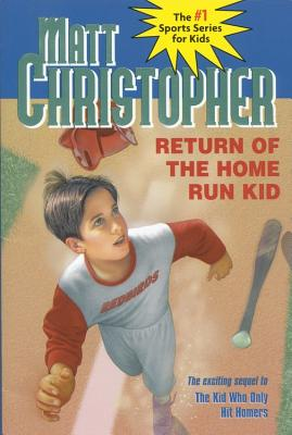 Return of the Home Run Kid (Matt Christopher Sports Classics), Matt Christopher