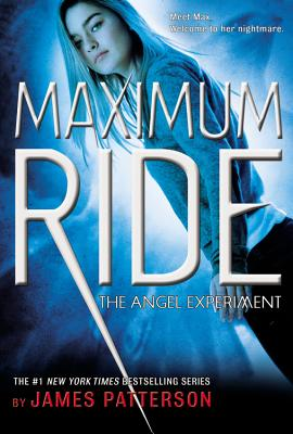 Maximum Ride: The Angel Experiment (Teen's Top 10 (Awards)), JAMES PATTERSON