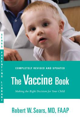 Image for The Vaccine Book: Making the Right Decision for Your Child (Sears Parenting Library)