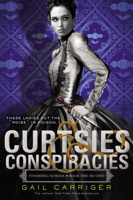 Image for Curtsies & Conspiracies (Finishing School (2))
