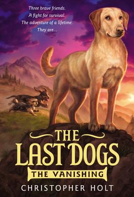 Image for The Last Dogs: The Vanishing