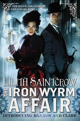 Image for The Iron Wyrm Affair (Bannon and Clare)