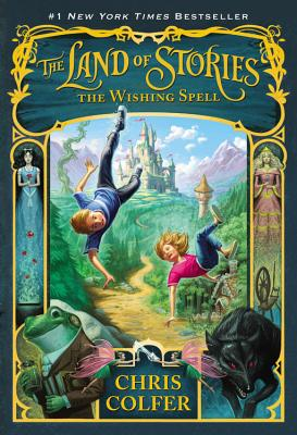 LAND OF STORIES: THE WISHING SPELL (NO 1), COLFER, CHRIS