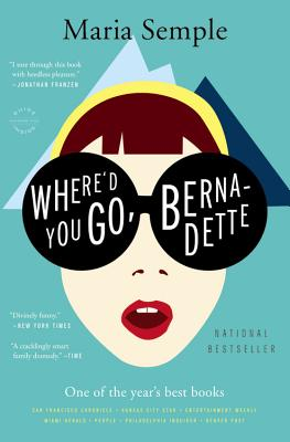 Where'd You Go, Bernadette: A Novel, Semple, Maria