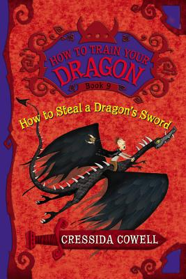 Image for HOW TO STEAL A DRAGON'S SWORD (How to Train Your Dragon, 9)