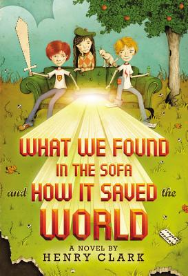 Image for What We Found in the Sofa and How It Saved the World